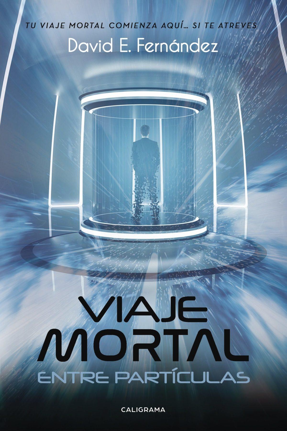 """Próximamente, el nuevo libro, una novela de ciencia-ficción llamada: """"Viaje Mortal entre Partículas"""""""